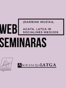 WEB seminaras: Įdarbink muziką. AGATA, LATGA ir socialinės medijos